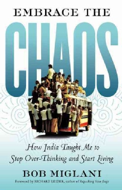 Embrace the Chaos: How India Taught Me to Stop Overthinking and Start Living (Paperback)