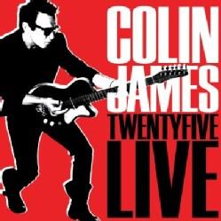 COLIN JAMES - TWENTY FIVE LIVE