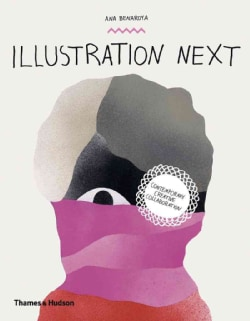Illustration Next: Contemporary Creative Collaboration (Hardcover)