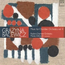 G. BACEWICZ - MUSIC FOR CHAMBER ORCHESTRA VOL. 2