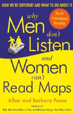 Why Men Don't Listen: And Women Can't Read Maps : How We're Different and What to Do About It (Paperback)