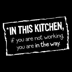 'In this Kitchen If You Are Not Working You Are In The Way' Apron-Black - Thumbnail 1