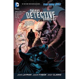 Batman: Detective Comics 3: Emperor Penguin (The New 52) (Hardcover)