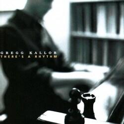 Gregg Kallor - There's a Rhythm