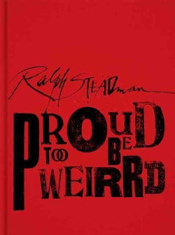 Ralph Steadman: Proud Too Be Weirrd (Hardcover)