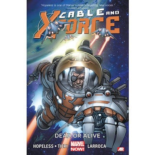 Cable and X-Force 2: Dead or Alive (Marvel Now) (Paperback)