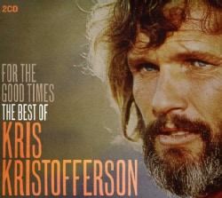 KRIS KRISTOFFERSON - FOR THE GOOD TIMES:BEST OF
