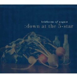 Heirlooms of August - Down at the 5-Star