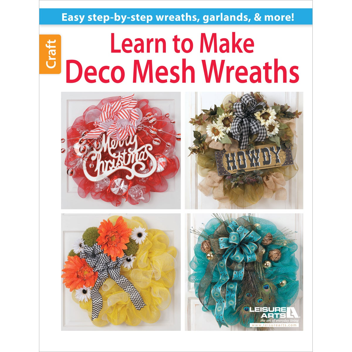 Leisure Arts-Learn To Make Deco Mesh Wreaths (Learn To Ma...