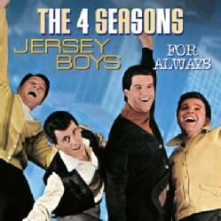 4 SEASONS - JERSEY BOYS-FOR ALWAYS