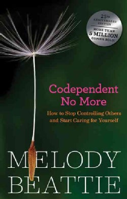 Codependent No More: Stop Controlling Others And Start Caring for Yourself (Paperback)