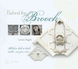 Behind the Brooch: A Closer Look at Backs, Catches, and Pin Stems (Hardcover)