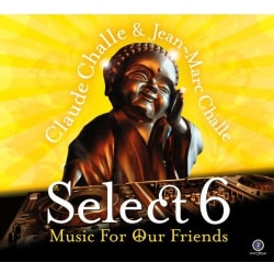 CLAUDE & JEAN-MARC CHALLE - SELECT 6-MUSIC FOR OUR FRIENDS