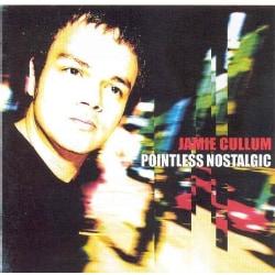 JAMIE CULLUM - POINTLESS NOSTALGIC