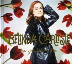 BELINDA CARLISLE - LIVE YOUR LIFE BE FREE