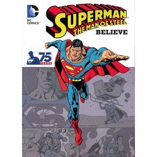 Superman - the Man of Steel: Believe (Paperback)