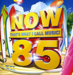 NOW THAT'S WHAT I CALL MUSIC! - VOL. 85-NOW THAT'S WHAT I CALL MUSIC!
