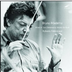 Roberto Fabricciani - Maderna: Music in 2 Dimensions - The Works with Flute