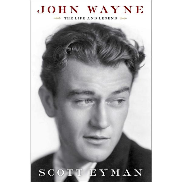 John Wayne: The Life and Legend (Hardcover)