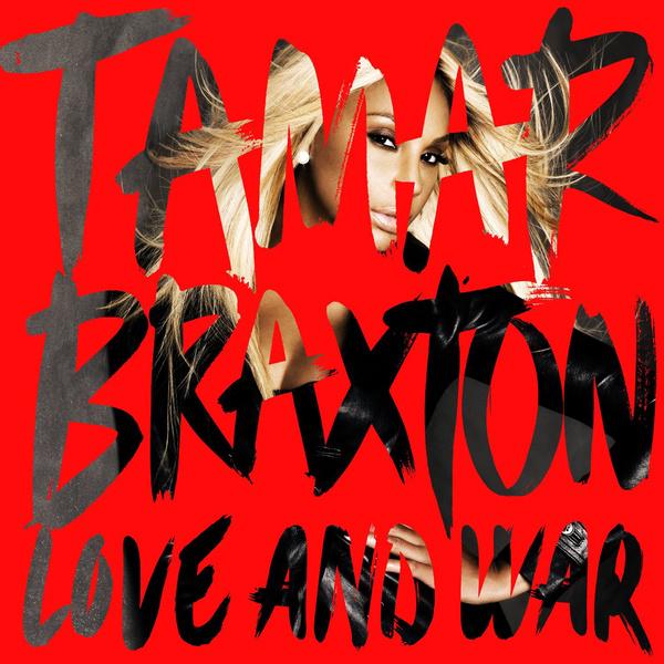 Tamar Braxton - Love and War