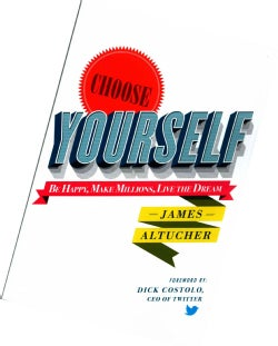 Choose Yourself!: Be Happy, Make Millions, Live the Dream (Paperback)
