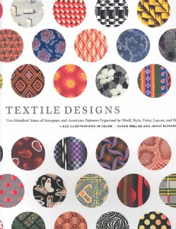 Textile Designs: Two Hundred Years of European and American Patterns Organized by Motif, Style, Color, Layout, an... (Paperback)