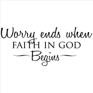 'Worry Ends When Faith in God Begins' Vinyl Wart Art Lettering