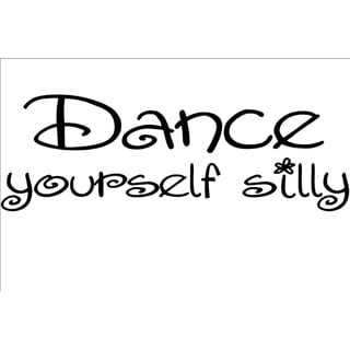 'Dance yourself Silly' Vinyl Wall Art Lettering