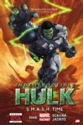 Indestructible Hulk 3: S.M.A.S.H. Time (Hardcover)