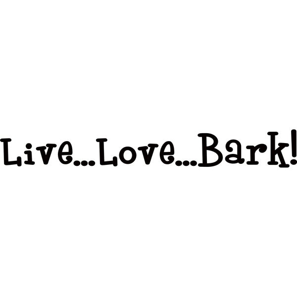 design on style live love bark vinyl art quote free shipping on
