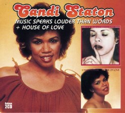 CANDI STATON - MUSIC SPEAKS LOUDER THAN WORDS & HOUSE OF LOVE