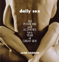 Daily Sex: 365 Positions and Activities for a Year of Great Sex (Paperback)