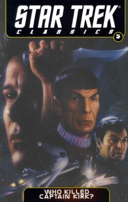 Star Trek Classics 5: Who Killed Captain Kirk? (Paperback)