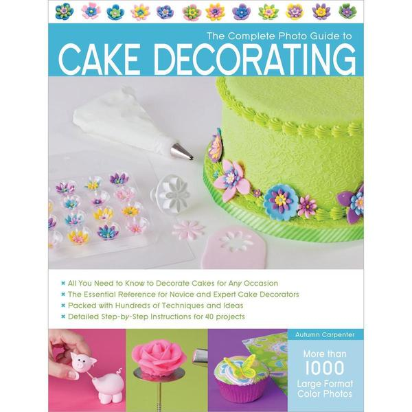 Creative Publishing International - Photo Guide To Cake Decorating