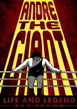 Andre the Giant: Life and Legend (Paperback)