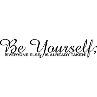 Design on Style Be Yourself Everyone Else is Already Taken Vinyl Art Quote