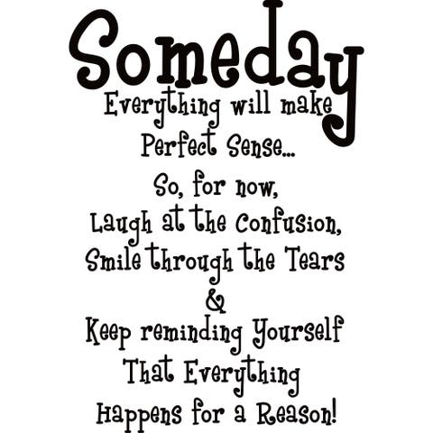 Design on Style Someday everything will make perfect sense...' Vinyl Art Quote