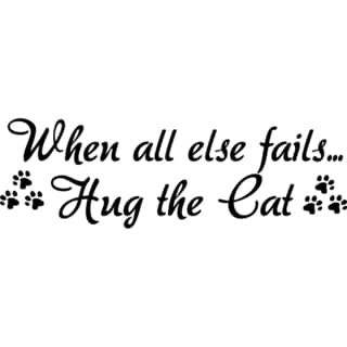 Design on Style When all else fails...Hug the Cat' Vinyl Art Quote