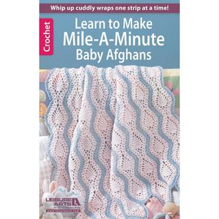 Leisure Arts - Crochet Mile-A-Minute Baby Afghans