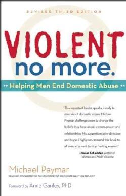 Violent No More: Helping Men End Domestic Abuse (Paperback)