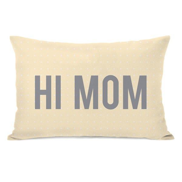'Hi Mom' Throw Pillow