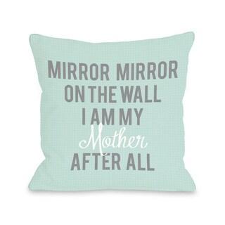 'I Am My Mother' Throw Pillow