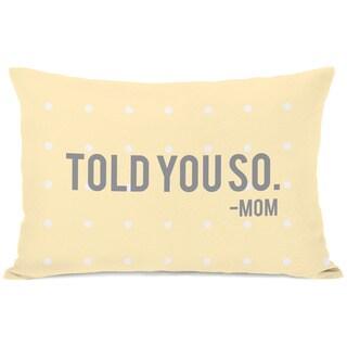 """Told You So"" Decorative Throw Pillow"