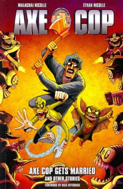 Axe Cop 5: Axe Cop Gets Married and Other Stories (Paperback)