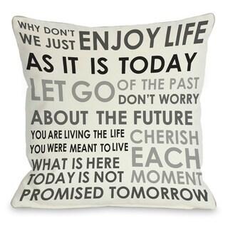 Enjoy Life Today Throw Pillow