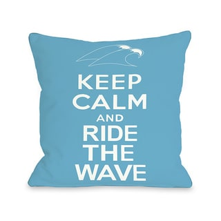 Keep Calm & Ride the Wave Throw Pillow