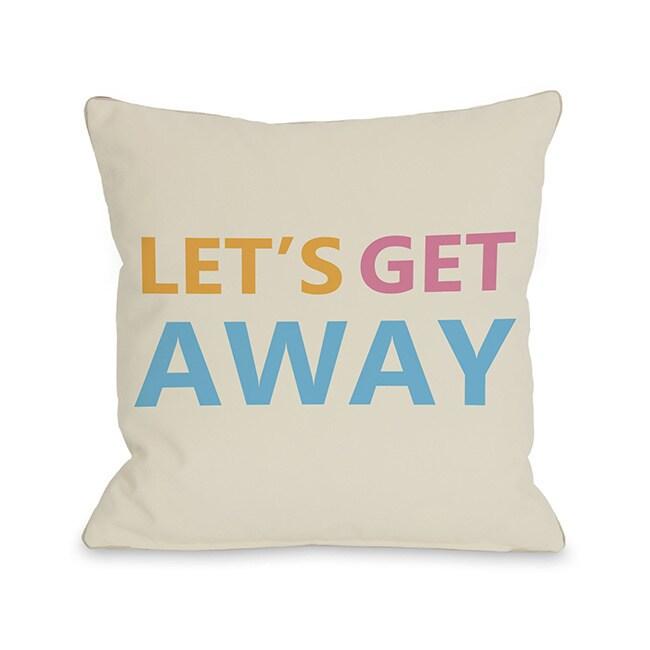 Lets Get Away Throw Pillow (14 x 20 Pillow)