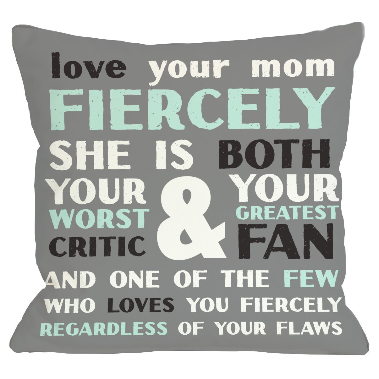 Love Your Mom Fiercely Throw Pillow (18 x 18 Pillow)