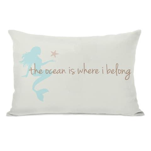 Ocean is Where I Belong Mermaid Throw Pillow