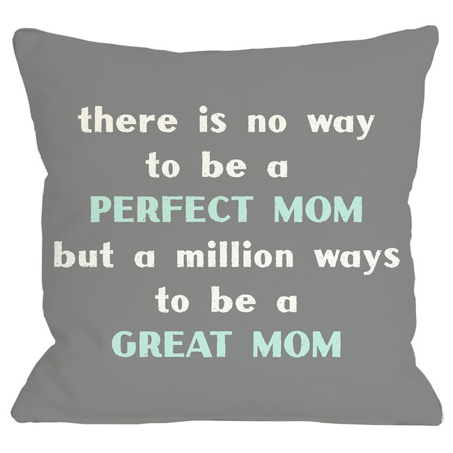 Perfect Mom/Great Mom Throw Pillow (18 x 18 Pillow)